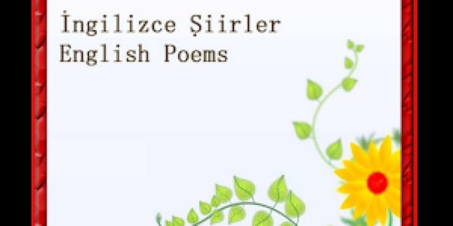 İngilizce Şiirler ve Türkçeleri – English Poems with Turkish Translation