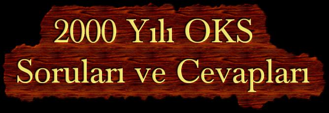2000 Yılı OKS soruları ve cevapları
